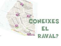 CONEIXES EL RAVAL?